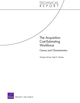 The Acquisition Cost-Estimating Workforce: Census and Characteristics