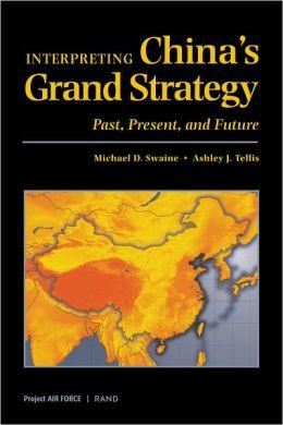 Interpreting China's Grand Strategy: Past, Present, and Future