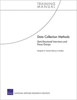 Data Collection Methods: Semi-Structured Interviews and Focus Groups