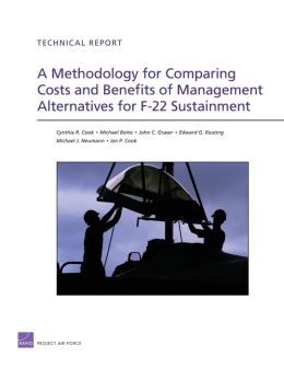 A Methodology for Comparing Costs and Benefits of Management Alternatives for F-22 Sustainment
