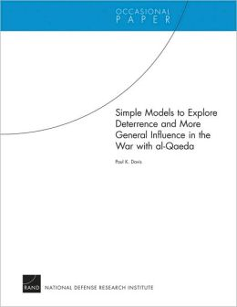Simple Models to Explore Deterrence and More General Influence in the War with al-Qaeda