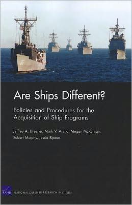 Are Ships Different? Policies and Procedures for the Acquisition ofShip Programs