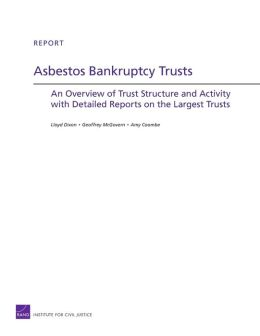 Asbestos Bankruptcy Trusts: An Overview of Trust Structure and Activity with Detailed Reports on the Largest Trusts