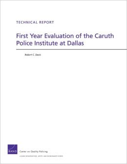 First Year Evaluation of the Caruth Police Institute at Dallas