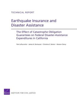 Earthquake Insurance and Disaster Assistance: The Effect of Catastrophe Obligation Guarantees on Federal Disaster-Assistance Expenditures in California
