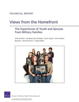 Views from the Homefront: The Experience of Youth and Spouses from Military Families