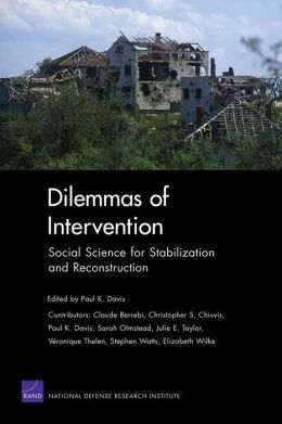 Dilemmas of Intervention: Social Science for Stabilization and Reconstruction