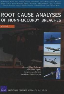 Root Cause Analyses of Nunn-McCurdy Breaches: Zumwalt-Class Destroyer, Joint Strike Fighter, Longbow Apache, and Wideband Global Satellite