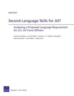 Second-Language Skills for All?: Analyzing a Proposed Language Requirement for U.S. Air Force Officers