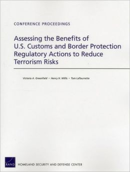 Assessing the Benefits of U.S. Customs and Border Protection Regulatory Actions to Reduce Terrorism Risks