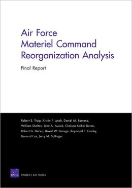 Air Force Materiel Command Reorganization Analysis: Final Report