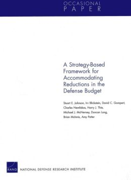 A Strategy-Based Framework for Accommodating Reductions in the Defense Budget