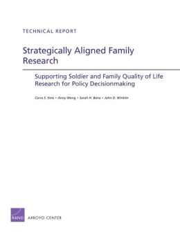 Strategically Aligned Family Research: Supporting Soldier and Family Quality of Life Research for Policy Decisonmaking