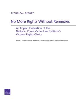 No More Rights Without Remedies: An Impact Evaluation of the National Crime Victim Law Institute's Victims' Rights Clinics