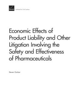 Economic Effects of Product Liability and Other Litigation Involving the Safety and Effectiveness of Pharmaceuticals
