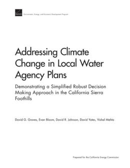 Addressing Climate Change in Local Water Agency Plans: Demonstrating a Simplified Robust Decision Making Approach in the California Sierra Foothills