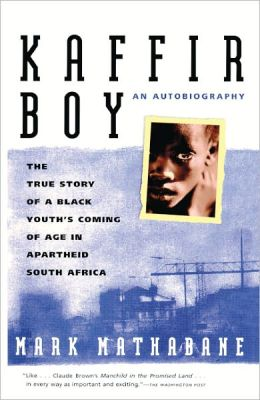 Kaffir Boy: The True Story of a Black Youth's Coming of Age in Apartheid South Africa (Turtleback School & Library Binding Edition)
