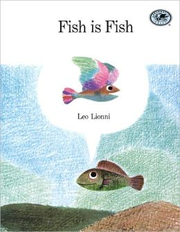 Fish Is Fish (Turtleback School & Library Binding Edition)