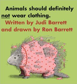Animals Should Definitely Not Wear Clothing (Turtleback School & Library Binding Edition)