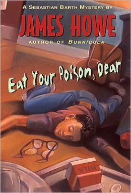 Eat Your Poison, Dear (Sebastian Barth Series) (Turtleback School & Library Binding Edition)