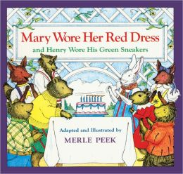 Mary Wore Her Red Dress And Henry Wore His Green Sneakers (Turtleback School & Library Binding Edition)