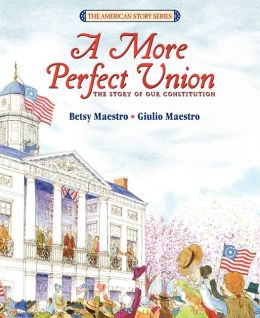 A More Perfect Union: The Story of Our Constitution (Turtleback School & Library Binding Edition)