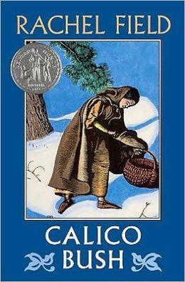 Calico Bush (Turtleback School & Library Binding Edition)