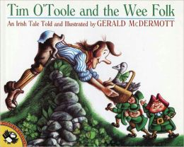 Tim O'Toole and the Wee Folk: An Irish Tale (Turtleback School & Library Binding Edition)