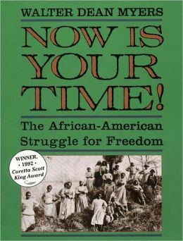 Now Is Your Time!: The African-American Struggle for Freedom (Turtleback School & Library Binding Edition)