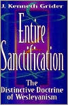 Entire Sanctification; The Distinctive Doctrine of Wesleyanism