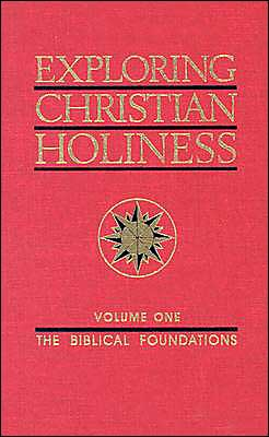 Exploring Christian Holiness - The Biblical Foundations