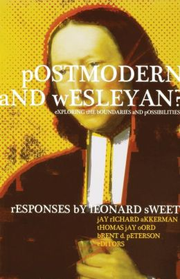 Postmodern and Wesleyan?: Exploring the Boundaries and Possibilities