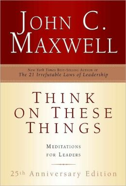 Think on These Things: Meditations for Leaders