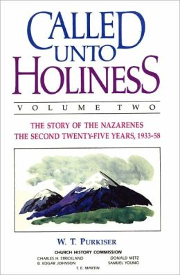 Called Unto Holiness, Volume 2 : The Story of the Nazarenes the Second Twenty-five Years, 1933-58