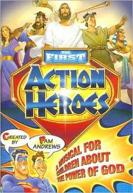 The First Action Heroes: A Musical for Children about the Power of God