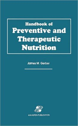 Handbook of Preventive and Therapeutic Nutrition