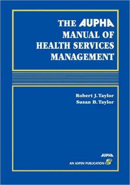 The AUPHA Manual of Health Services Management