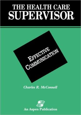 The Health Care Supervisor on Effective Communication