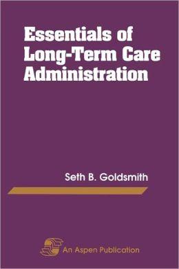 Essentials of Long-Term Care Administration
