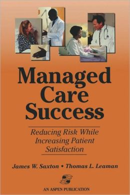 Managed Care Success: Reducing Risk while Increasing Patient Satisfaction