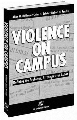 Violence on Campus: Defining the Problems, Strategies for Action