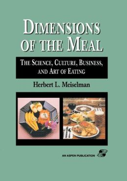 Dimensions Of The Meal: Science, Culture, Business, Art