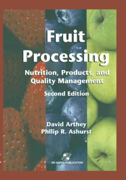 Fruit Processing: Nutrition, Products, and Quality Management