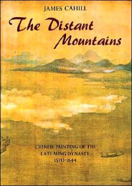 Distant Mountains: Chinese Painting Of The Late Ming Dynasty, 1570-1644