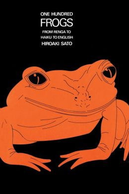 One Hundred Frogs: From Renga to Haiku to English