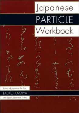 The Japanese Particle Workbook