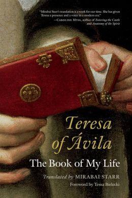 Teresa of Avila: The Book of My Life