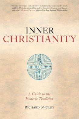 Inner Christianity: A Guide to the Esoteric Tradition