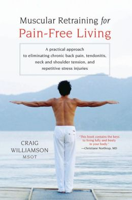 Muscular Retraining for Pain-Free Living