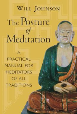 The Posture of Meditation: A Practical Manual for Meditators of All Traditions